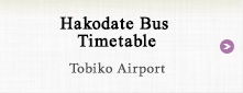 Hakodate Bus Timetable Tobiko Airport